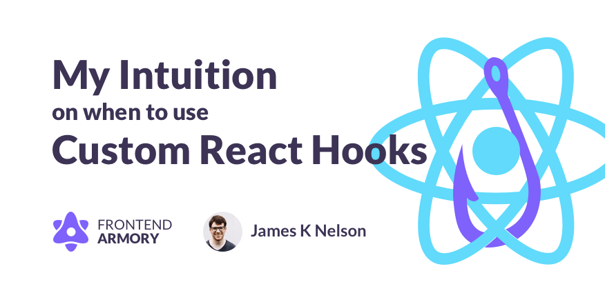 My Intuition on When to Use Custom React Hooks